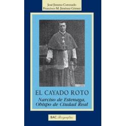 El cayado roto. Narciso Estenaga, Obispo de Ciudad Real. Testimonio de un pastor en tiempos de violencia