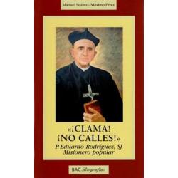 ¡Clama! ¡No calles! P. Eduardo Rodríguez, SJ, misionero popular