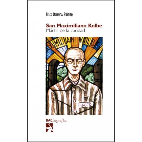 San Maximiliano Kolbe. Mártir de la caridad