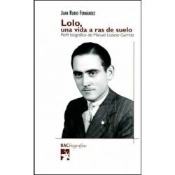 Lolo, una vida a ras de suelo. Perfil biográfico de Manuel Lozano Garrido
