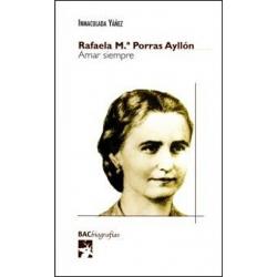Rafaela María Porras Ayllón. Amar siempre