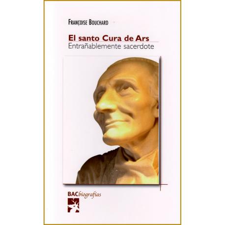 El santo Cura de Ars. Entrañable sacerdote