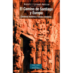 El camino de Santiago y Europa. Contexto histórico y raíces cristianas