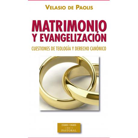 Matrimonio y evangelización. Cuestiones de teología y derecho canónico
