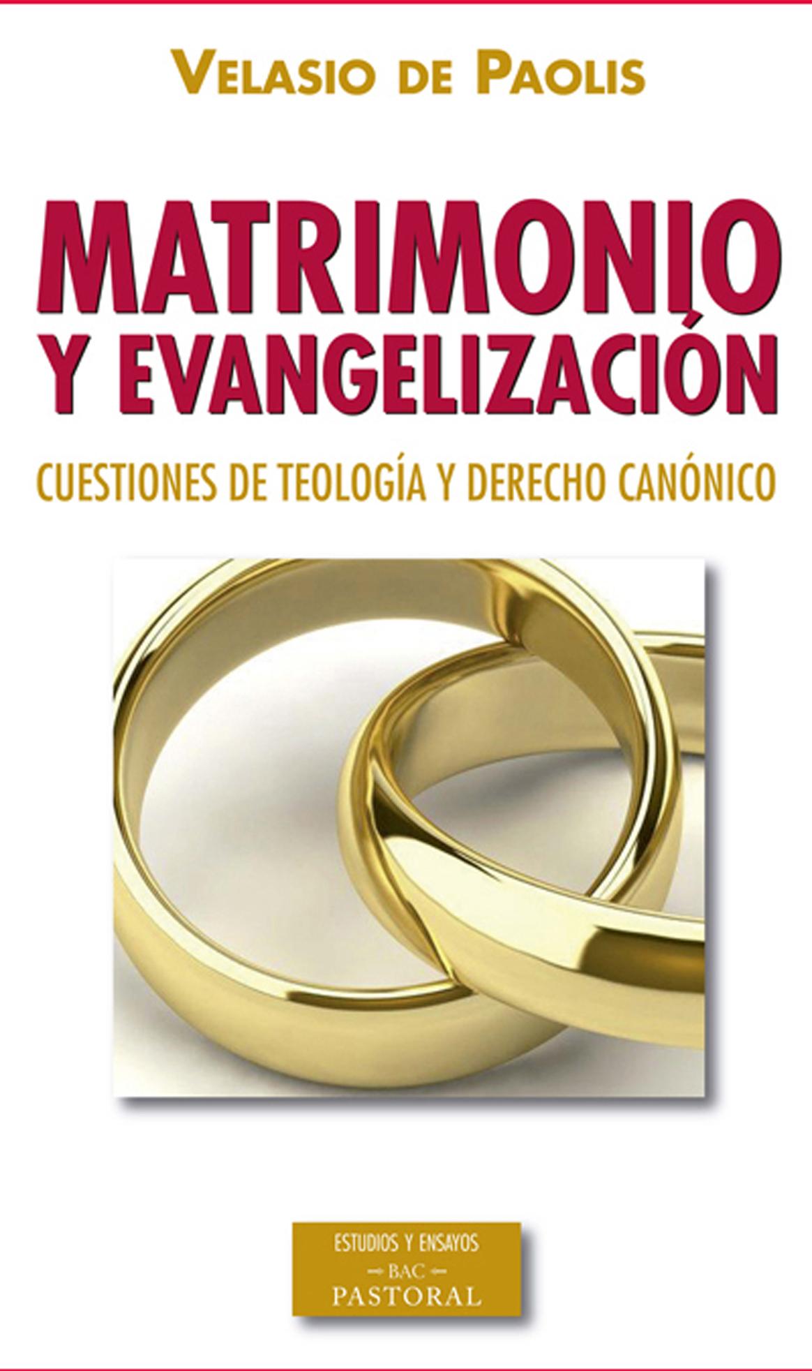 Matrimonio y evangelización. Cuestiones de teología y derecho ...