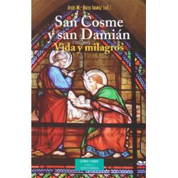 San Cosme y San Damián. Vida y milagros