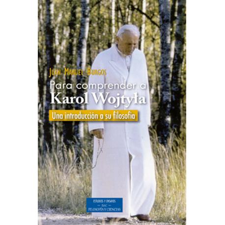 Para comprender a Karol Wojtyla. Una introducción a su filosofía