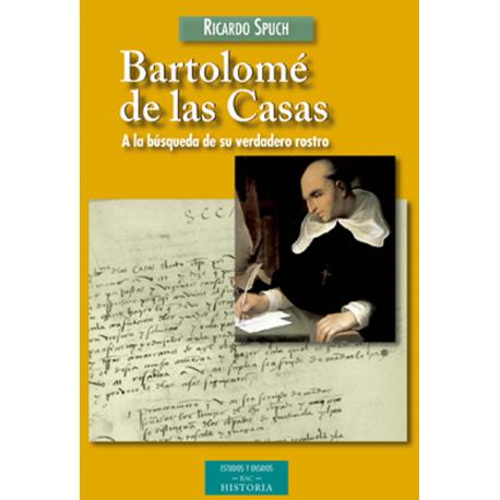 Bartolomé de las Casas. A la búsqueda de su verdadero rostro
