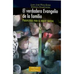 El verdadero evangelio de la familia. Perspectivas para el debate sinodal