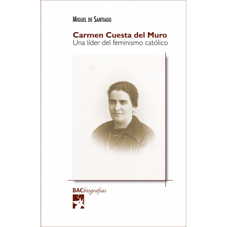 Carmen Cuesta del Muro. Una líder del feminismo católico