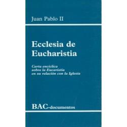 Ecclesia de Eucharistia. Carta encíclica sobre la Eucaristía en su relación con la Iglesia