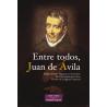 Entre todos, Juan de Ávila