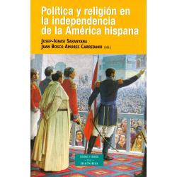 Política y religión en la independencia de la América Hispana