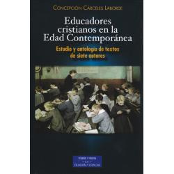 Educadores cristianos en la Edad Contemporánea. Estudio y antología de textos de siete autores