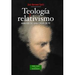 Teología y relativismo. Análisis de una crisis de fe
