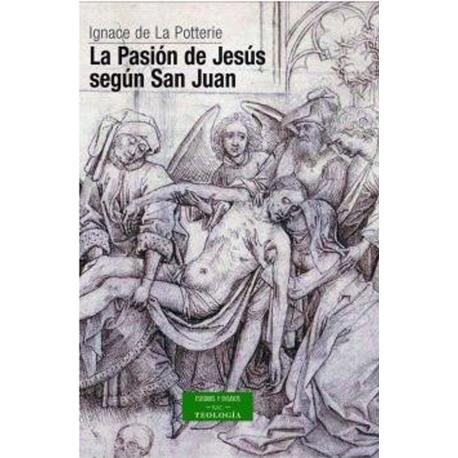 La pasión de Jesús según San Juan. Texto y espíritu
