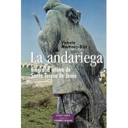 La andariega. Biografía íntima de Santa Teresa de Jesús