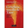 La belleza sencilla de Taizé. Aquitectura, liturgia, música y arte