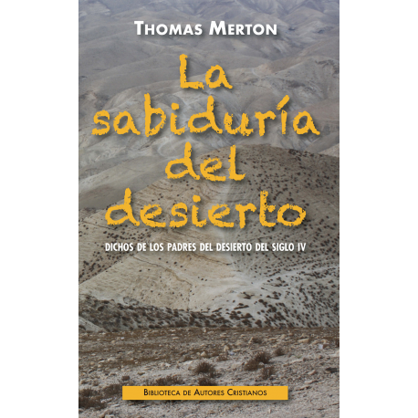 La sabiduría del desierto. Dichos de los Padres del desierto del siglo IV