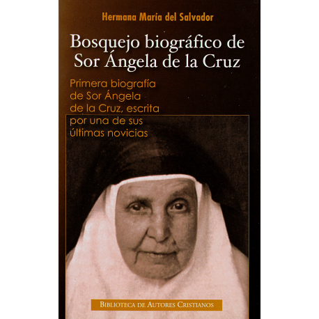 Bosquejo biográfico de sor Ángela de la Cruz