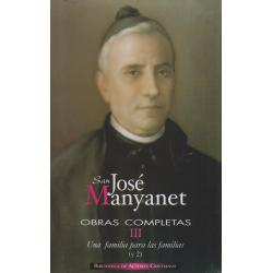 Obras completas de San José Manyanet. III: Una familia para las familias (y II). José Manyanet fundador