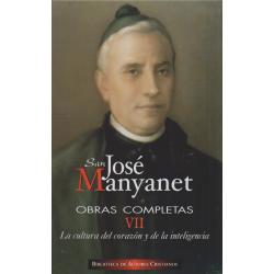 Obras completas de San José Manyanet. VII: La cultura del corazón y de la inteligencia. José Manyanet, pedagogo y educador