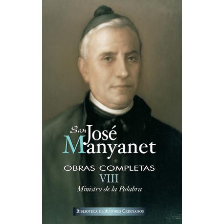 Obras completas de San José Manyanet. VIII: Ministro de la Palabra. José Manyanet predicador
