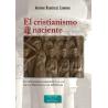 El cristianismo naciente. El cristianismo emergente a la luz de los Hechos de los Apóstoles