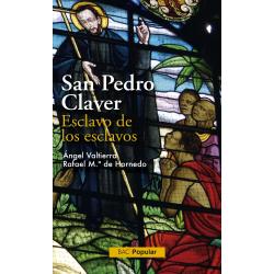 San Pedro Claver. Esclavo de esclavos