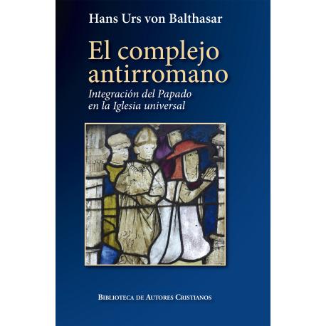 El complejo antirromano. Integración del papado en la Iglesia universal