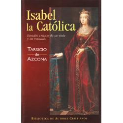 Isabel la Católica. Estudio crítico de su vida y su reinado