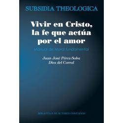 Vivir en Cristo, la fe que actúa por amor