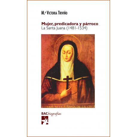 Mujer, predicadora y párroco. La Santa Juana (1481-1534)