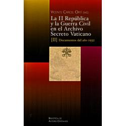 La II República y la Guerra Civil en el Archivo Secreto Vaticano, II: Documentos del año 1932