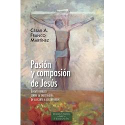 Pasión y compasión de Jesús. Ensayo bíblico sobre la cristología de la carta a los Hebreos