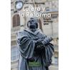 Lutero y la Reforma. Evangelio, Justificación, Iglesia