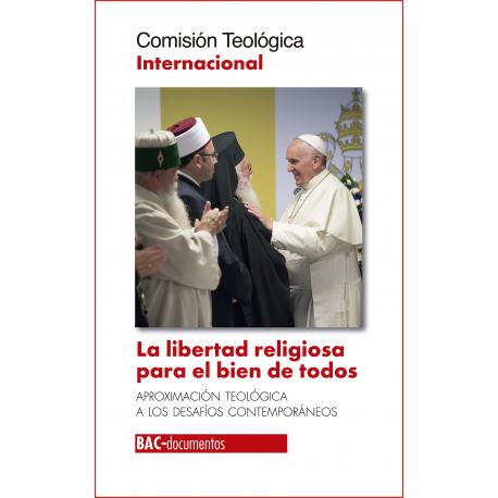 La libertad religiosa para el bien de todos. Aproximación teológica a los desafíos contemporáneos