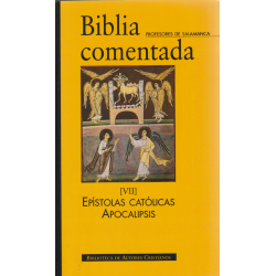 Biblia comentada. VII: Epístolas católicas. Apocalipsis