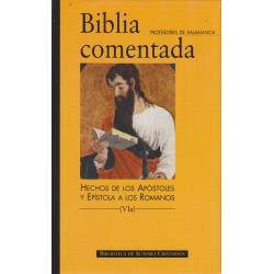 Biblia comentada. VIa: Hechos de los Apóstoles y Epístola a los Romanos
