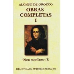 Obras completas de Alonso de Orozco. I: Obras castellanas (I)