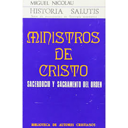 Ministros de Cristo. Sacerdocio y sacramento del orden