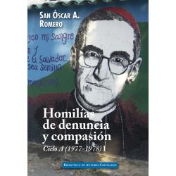 Homilías de denuncia y compasión. Ciclo A / I (1977-1978)