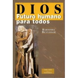 Dios: futuro humano para todos