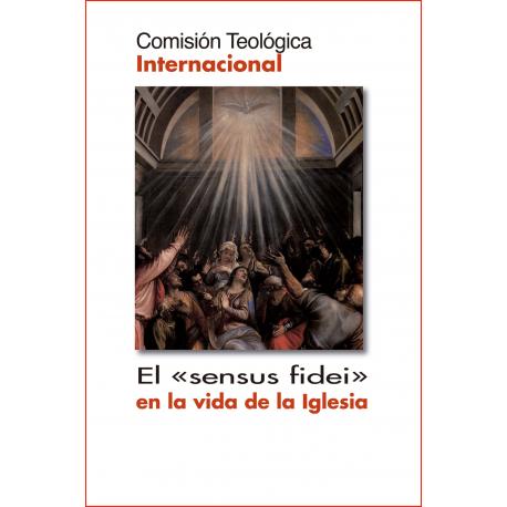 """El """"sensus fidei"""" en la vida de la Iglesia"""
