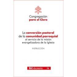 La conversión pastoral de la comunidad parroquial al servicio de la misión evangelizadora de la Iglesia. Instrucción