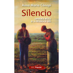 Silencio. Experiencia mística de la presencia de Dios