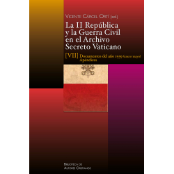 La II República y la Guerra Civil en el Archivo Secreto Vaticano, VII: Documentos del año 1939 (enero-mayo)