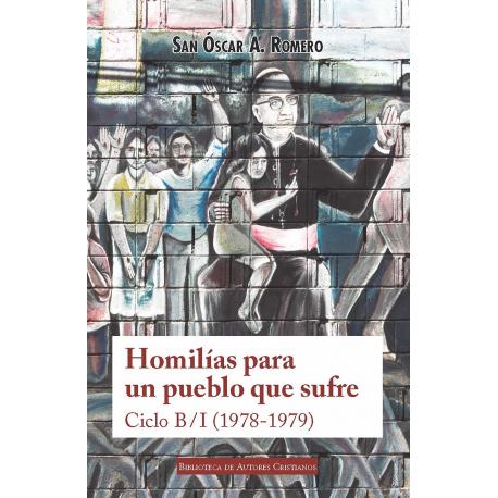 Homilías para un pueblo que sufre. Ciclo B / I (1978-1979)
