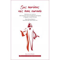 """""""Sus heridas nos han curado"""". Centenario de la Consagración de España al Sagrado Corazón de Jesús"""