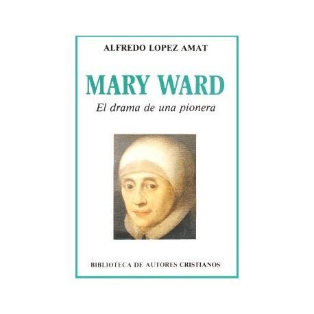 Mary Ward. El drama de una pionera
